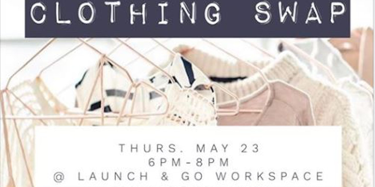Clothing Swap | Events | Launch and Go Workspace